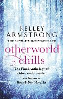 Otherworld Chills: Final Tales of the Otherworld - Otherworld Tales (Paperback)