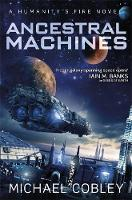 Ancestral Machines: A Humanity's Fire novel - Humanity's Fire (Hardback)
