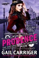 Prudence: Book One of The Custard Protocol - The Custard Protocol (Paperback)