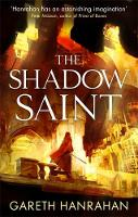 The Shadow Saint: Book Two of the Black Iron Legacy - The Black Iron Legacy (Paperback)