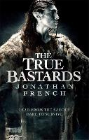 The True Bastards: Book Two of the Lot Lands - The Lot Lands (Paperback)