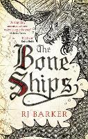 The Bone Ships: Winner of the Holdstock Award for Best Fantasy Novel - The Tide Child Trilogy (Paperback)