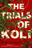 The Trials of Koli: The Rampart Trilogy, Book 2 - The Rampart Trilogy (Paperback)