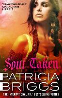 Soul Taken: Mercy Thompson: Book 13 - Mercy Thompson (Hardback)