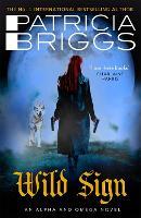 Wild Sign: An Alpha and Omega Novel: Book 6 - Alpha and Omega (Hardback)