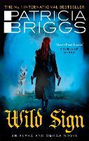 Wild Sign: An Alpha and Omega Novel: Book 6 - Alpha and Omega (Paperback)
