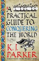 A Practical Guide to Conquering the World: The Siege, Book 3 (Paperback)