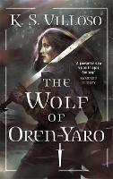 The Wolf of Oren-Yaro: Chronicles of the Bitch Queen Book One - Chronicles of the Bitch Queen (Paperback)