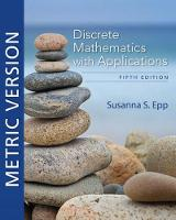 Discrete Mathematics with Applications, Metric Edition (Paperback)