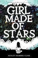 Girl Made of Stars (Paperback)