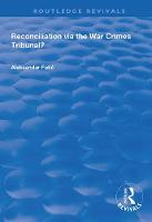 Reconciliation Via the War Crimes Tribunal? - Routledge Revivals (Hardback)