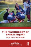 The Psychology of Sports Injury: From Risk to Retirement (Paperback)