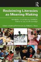 Reclaiming Literacies as Meaning Making: Manifestations of Values, Identities, Relationships, and Knowledge (Paperback)