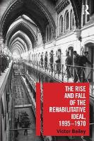 The Rise and Fall of the Rehabilitative Ideal, 1895-1970