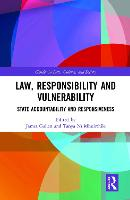 Law, Responsibility and Vulnerability: State Accountability and Responsiveness - Gender in Law, Culture, and Society (Hardback)