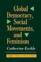 Global Democracy, Social Movements, And Feminism (Hardback)