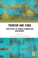 Tourism and Cuba: Complexities of Tourism Planning and Development (Hardback)