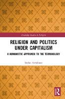Religion and Politics Under Capitalism: A Humanistic Approach to the Terminology - Routledge Studies in Religion (Hardback)