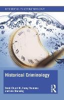 Historical Criminology - Key Ideas in Criminology (Paperback)