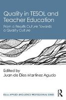 Quality in TESOL and Teacher Education: From a Results Culture Towards a Quality Culture - ESL & Applied Linguistics Professional Series (Paperback)