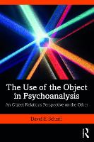 The Use of the Object in Psychoanalysis: An Object Relations Perspective on the Other (Paperback)