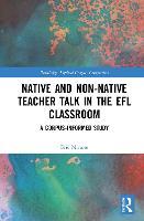 Native and Non-Native Teacher Talk in the EFL Classroom