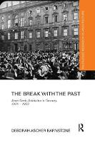 The Break with the Past: Avant-Garde Architecture in Germany, 1910 - 1925 - Routledge Research in Architecture (Paperback)