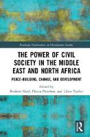 The Power of Civil Society in the Middle East and North Africa: Peace-building, Change, and Development - Routledge Explorations in Development Studies (Hardback)