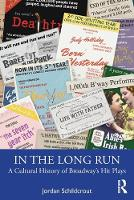 In the Long Run: A Cultural History of Broadway's Hit Plays (Paperback)