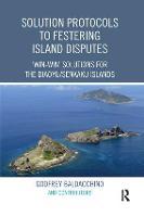 Solution Protocols to Festering Island Disputes: `Win-Win' Solutions for the Diaoyu / Senkaku Islands (Paperback)