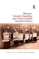 Women, Gender Equality, and Post-Conflict Transformation: Lessons Learned, Implications for the Future - Gender in a Global/Local World (Paperback)