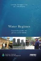 Water Regimes: Beyond the public and private sector debate - Earthscan Studies in Water Resource Management (Paperback)