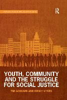 Youth, Community and the Struggle for Social Justice - Routledge Studies in Crime, Security and Justice (Paperback)