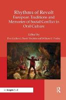 Rhythms of Revolt: European Traditions and Memories of Social Conflict in Oral Culture (Paperback)