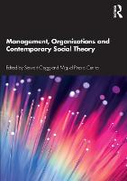 Management, Organizations and Contemporary Social Theory (Paperback)