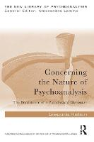 Concerning the Nature of Psychoanalysis: The Persistence of a Paradoxical Discourse - New Library of Psychoanalysis (Paperback)