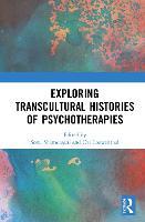 Exploring Transcultural Histories of Psychotherapies (Hardback)