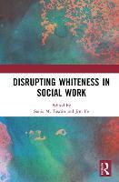 Disrupting Whiteness in Social Work (Hardback)
