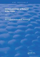 Immunobiology Of Natural Killer Cells: Volume 2 - Routledge Revivals (Hardback)