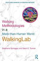 Walking Methodologies in a More-than-human World: WalkingLab - Routledge Advances in Research Methods (Paperback)