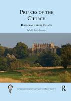 Princes of the Church: Bishops and their Palaces - Society for Medieval Archaeology Monographs (Paperback)