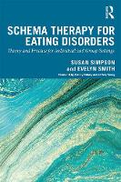 Schema Therapy for Eating Disorders: Theory and Practice for Individual and Group Settings (Paperback)