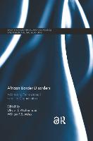 African Border Disorders: Addressing Transnational Extremist Organizations - Routledge Studies in African Politics and International Relations (Paperback)