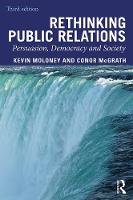 Rethinking Public Relations: Persuasion, Democracy and Society (Paperback)