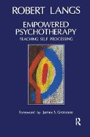 Empowered Psychotherapy: Teaching Self-Processing (Hardback)