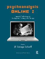 Psychoanalysis Online 2: Impact of Technology on Development, Training, and Therapy (Hardback)