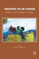 Waiting To Be Found: Papers on Children in Care (Hardback)