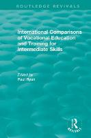 International Comparisons of Vocational Education and Training for Intermediate Skills - Routledge Revivals (Paperback)