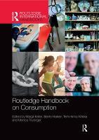 Routledge Handbook on Consumption (Paperback)