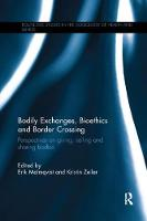 Bodily Exchanges, Bioethics and Border Crossing: Perspectives on Giving, Selling and Sharing Bodies (Paperback)